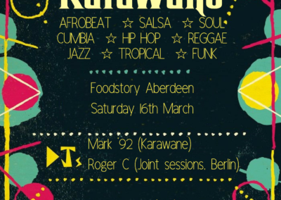 Karawane at Foodstory Aberdeen with Roger C (Joint Sessions, Berlin) 16 Mar