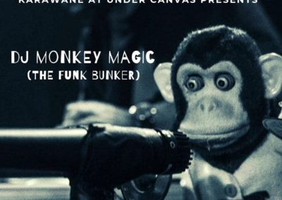 Under Canvas with guest DJ Monkey Magic (Funk Bunker) 26 July