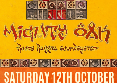 Karwane present: Mighty Oak Roots Reggae Soundsystem! 12 October